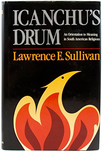 South American Religions: An Orientation to Meaning por Lawrence E. Sullivan