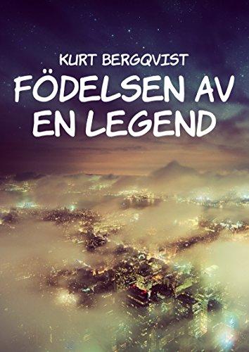 Födelsen av en legend (Swedish Edition) por Kurt  Bergqvist