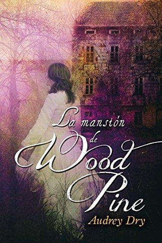 La mansión de Wood Pine: Volume 2 (Iris Miller) por Audrey Dry