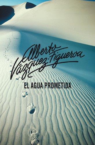 El agua prometida por Alberto Vázquez-Figueroa