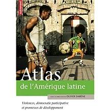 Atlas de l'Amérique latine : Violences, démocratie participative et promesse de développement