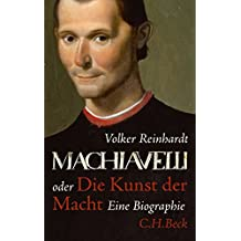 Machiavelli: oder Die Kunst der Macht