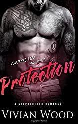 Protection: A Military Stepbrother Romance by Vivian Wood (2016-03-11)