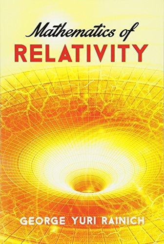 Mathematics of Relativity (Dover Books on Physics) por George Rainich