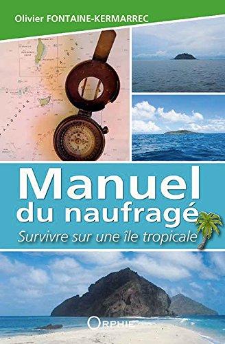 Manuel du naufrag : Survivre sur une le tropicale