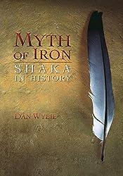 Myth of Iron: Shaka in History