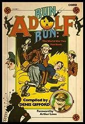 RUN ADOLF RUN: THE WORLD WAR TWO FUN BOOK.