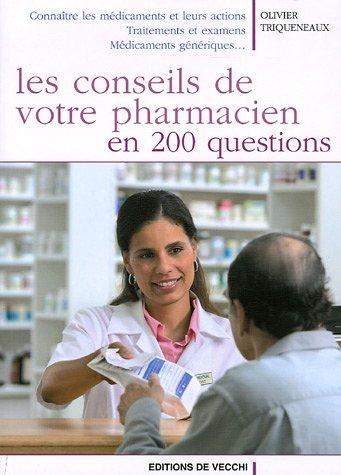 Les conseils de votre pharmacien en 200 questions par Olivier Triqueneaux