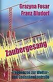 Zaubergesang: Frequenzen zur Wetter- und Gedankenkontrolle - Grazyna Fosar