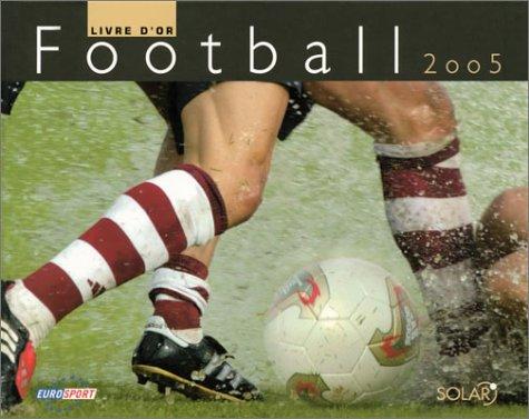 Agenda 2005 : Livre d'or du football