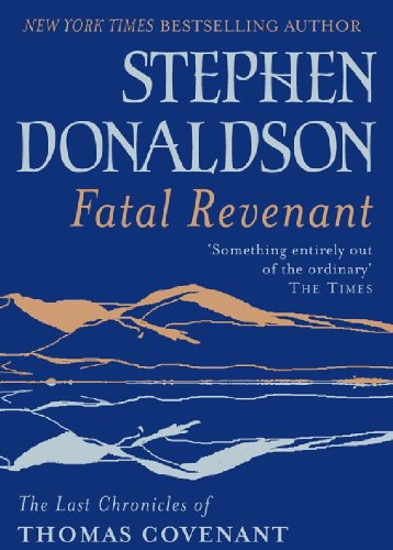 Fatal Revenant: The Last Chronicles Of Thomas Covenant (The Last Chronicles of Thomas Covenant Series)