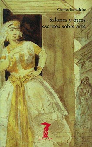 Salones y otros escritos sobre arte por Charles Baudelaire