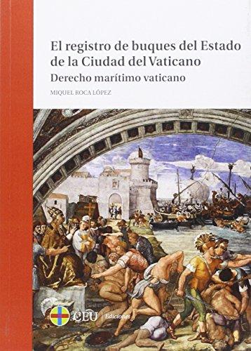 El registro de buques del Estado de la Ciudad del Vaticano. Derecho marítimo vaticano (General) por Miquel Roca López