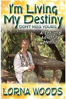 I'm Living My Destiny Don't Miss Yours (English Edition) di [Woods, Lorna]
