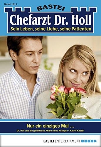 Dr. Holl - Folge 1811: Nur ein einziges Mal ... (German Edition)