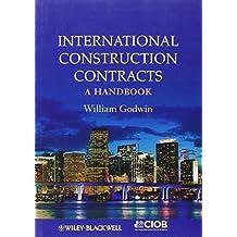 International Construction Contracts: A Handbook by William Godwin (2013-02-18)