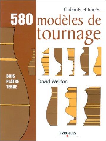 580 modèles de tournage : Bois, plâtre, terre