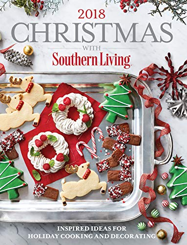 Christmas with Southern Living 2018: Inspired Ideas for Holiday Cooking and Decorating (English Edition)