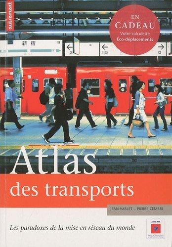Atlas des transports : Les paradoxes de la mise en réseau du monde (1Cédérom) de Varlet. Jean (2010) Broché