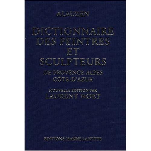 Dictionnaire des peintres et des sculpteurs de Provence-Alpes-Côte d'Azur