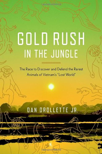 gold-rush-in-the-jungle-the-race-to-discover-and-defend-the-rarest-animals-of-vietnams-lost-world