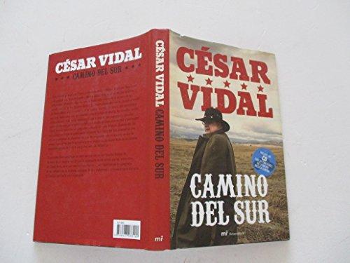 Camino del Sur (MR Heterodoxia) por César Vidal