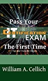 Pass Your IT Certification Exam The First Time : Tips and Tricks for Success