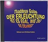 Der Erleuchtung ist es egal, wie du sie erlangst (CD) - Thaddeus Golas