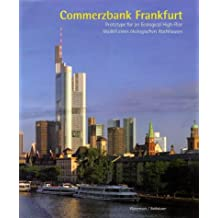Commerzbank Frankfurt: Prototype for an Ecological High-rise (Watermark Publications, London)