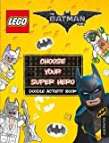 The LEGO® BATMAN MOVIE: Choose Your Super Hero Doodle Activity Book (Lego® DC Comics)