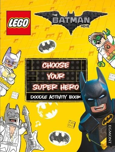 The LEGO® BATMAN MOVIE: Choose Your Super Hero Doodle Activity Book (Lego® DC Comics)