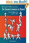 Die Grundtechniken des Karate: Vom We...