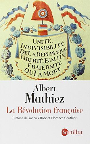 La Révolution française : La chute de la royauté, la Gironde et la Montagne, la Terreur par Albert Mathiez