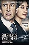 Shepherds and Butchers (Film Tie-in)