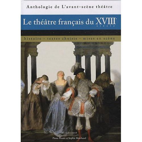 Le Théâtre Français du Xviiie Siècle