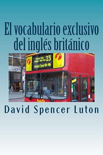 El vocabulario exclusivo del inglés británico por David Spencer Luton
