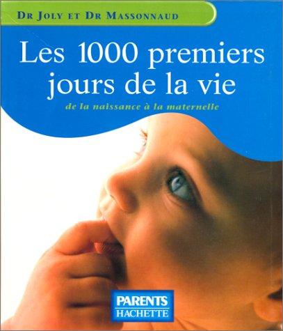Les 1000 premiers jours de la vie par Michel Massonnaud, Thierry Joly