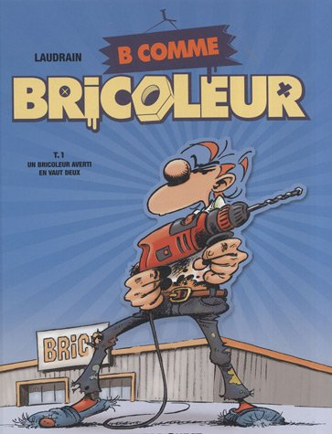 B comme Bricoleur, Tome 1 : Un bricoleur averti en vaut deux