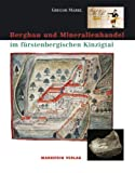 Bergbau und Mineralienhandel im fürstenbergischen Kinzigtal by Gregor Markl (2005-09-05) - Gregor Markl
