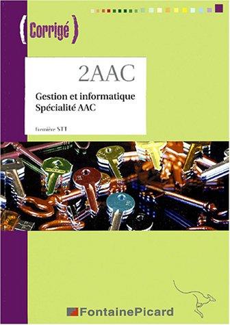 Gestion et informatique 1e STT spécialité AAC : Corrigé (1Cédérom)
