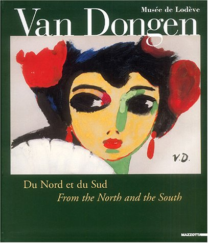 Van Dongen : Du Nord et du Sud : From the North and the South