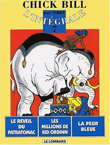 Chick Bill - L'Intégrale, tome 7 : Le Réveil du Patratomac - Les Millions de Kid Ordinn - La Peur bleue