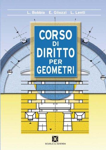 Corso di diritto per geometri per corsi di ordinamento. Per gli Ist. tecnici per geometri