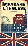 Imparare l'inglese: Extremely Funny Stories +Audiolibro (Island Monkey Vol. 4)