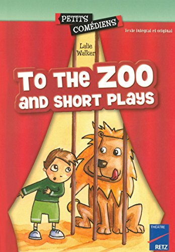 To The Zoo And Short Plays par Lalie Walker