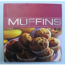 Muffins: 40 Tantalizing Recipes for Tasty Muffins