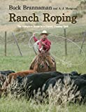 Image de Ranch Roping: The Complete Guide To A Classic Cowboy Skill