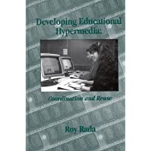 Developing Educational Hypermedia: Coordination and Reuse (Tutorial Monographs in Artificial Intelligence, 17)