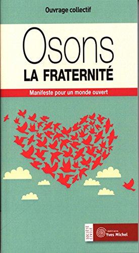 Osons la fraternit : Manifeste pour un monde ouvert
