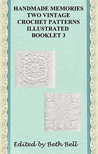 Handmade Memories Two Vintage Crochet Patterns Illustrated Booklet 3 (English Edition) -